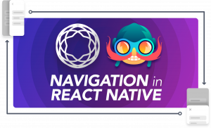 Navigation in React Native – a deep dive