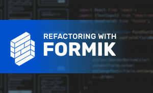 Building Better React Forms with Formik